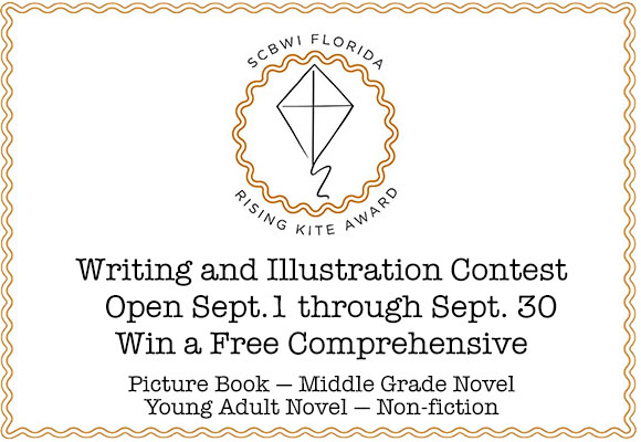 "NEW DEADLINE FOR 2017 RISING KITE CONTEST: OCT. 15, 2016 WRITING CONTEST GUIDELINES (Scroll down for Illustration Contest Guidelines) The SCBWI Florida annual Rising Kite Writing Contest celebrates Florida's best unpublished writing for children. In so doing, we also celebrate the work and dedication of our region's authors, both published and unpublished. Our purpose is to encourage authors to continue to follow their dreams, to recognize their successes, and to provide a platform for authors to share their writing with a larger audience. 2017 CATEGORIES: Picture Book—Fiction Middle Grade Novel—Fiction Young Adult Novel—Fiction Non-fiction The fiction categories include any type of fiction, for instance: realistic fiction, historical fiction, sci-fi, mystery, dystopian, and so on. AWARDS 1st, 2nd, and 3rd Place Winners Winners will receive a SCBWI Florida Rising Kite Writing Contest certificate which will be presented at the SCBWI Florida Regional Conference in Miami, January 13-15, 2017. The winning authors in each category and the title of each manuscript will be announced via the SCBWI Florida Listserv, SCBWI Florida Web site, and SCBWI Florida Facebook page. Winners may also use their awards as a way to further develop their platforms by including news of their win on their web sites and blogs, and in queries, cover letters, and so on. 1st Place Winners Each 1st Place Winner will also receive a scholarship to a SCBWI Florida comprehensive of his/her choosing. Cost: The contest is free and open to SCBWI Florida members only. Preliminary judges and finals judges are unpaid, and donate their time to the contest. Entry Deadline: October 15, 20016, 11:59 p.m. Preliminary Judging: October 15-31, 2016  Contest Judging: November 1-25, 2016   CONTEST RULES Contest open to: Current SCBWI Florida members.  Eligibility: Only unpublished and un-contracted manuscripts may be submitted. If an entry comes under contract during the contest period, that entry will be disqualified from the contest. A published author may only enter in a category in which he/she has NOT been published. Being self-published in a genre also disqualifies a writer from that category. A manuscript which placed or received honorable mention in a previous Rising Kite Writing Contest may not be entered again. If your manuscript did not place or receive honorable mention, it may be entered again. NOTE: Each participant is limited to ONE ENTRY for the contest. Announcing winners: Winners will be announced at the SCBWI Florida Regional Conference in Miami, January 13-15, 2017. You do not have to be present to win. Notification will be emailed to winners following the conference. Rubric Score Sheets: Each participant may pick up his/her Rubric Score Sheets from preliminary judging at the January conference in Miami. If you are unable to do so, you may mail a SASE to: SCBWI FL Contest Rubric Request, 125 E. Merritt Island Causeway #107, Merritt Island, FL 32952. Include the manuscript title and genre in your request. Formatting entries: Please follow the guidelines below to format submissions. An improperly formatted manuscript will not be entered in the contest, and will be returned to the author. Program: Word documents only. No PDFs. Fonts: Times New Roman, Arial, Calibri, or Courier only, 12 point Spacing: Double spaced Margins: 1-inch margins on both sides, top, and bottom Cover page: The cover page must include the author's name, mailing address, phone number, and email address in the top left corner, and the genre category in the upper right-hand corner. Please also note in the upper-right corner the category you are entering—Picture Book Fiction, Middle Grade Fiction, Young Adult Fiction, or Non- fiction. The manuscript title and author byline should appear in all caps halfway down the cover page. DO NOT use text boxes, different fonts, or different point sizes for your title and byline. No names on manuscripts: The author's name, identifying features, and/or contact information may NOT be included on any page of the manuscript. (The author's name may only appear on the cover page.) Page headers: Each page of the manuscript should include the manuscript title in the top left-hand corner and the page number in the top right-hand corner. (You do not have to use the automatic header feature on Word. If you wish, you may simply type the information following the stated guidelines.) Electronic submission: All manuscripts must be emailed as an attachment by 11:59 p.m. on October 15, 2016 to contest coordinator Rob Sanders at srobert262@aol.com. Use the title of your manuscript as the name of your attachment. Receipt Confirmation: You will receive email confirmation that your manuscript has been received. NOTE: Please allow up to 48 hours for confirmation. If you do not receive a confirmation email within 48 hours, your manuscript has not been entered in the contest.   GUIDELINES FOR EACH CATEGORY: FICTION  Picture Book Picture Book—send complete manuscript, up to 10 pages, maximum of 850 words (no art). Middle Grade Novel Send the first chapter(s) up to 10 pages (no art). Optional for MG novels: Since the maximum number of pages you can submit is ten, you may choose to send a synopsis plus pages, so long as the total number of pages does NOT exceed ten pages. For instance, if your synopsis is two pages long, you can send the first eight pages of your manuscript along with the synopsis. A synopsis must follow all contest formatting guidelines, including being double- spaced and in 12-point. No exceptions. Young Adult Novel Send the first chapter(s) up to 10 pages (no art). Optional for YA novels: Since the maximum number of pages you can submit is ten, you may choose to send a synopsis plus pages, so long as the total number of pages does NOT exceed ten pages. For instance, if your synopsis is two pages long, you can send the first eight pages of your manuscript along with the synopsis. A synopsis must follow all contest formatting guidelines, including being double- spaced and in 12-point. No exceptions. NONFICTION Picture Book—send complete manuscript, up to 10 pages, maximum of 850 words (no art). On the cover sheet, label whether your submission is fiction, non-fiction, historical fiction, etc. A longer work of non-fiction—send the first chapter(s) up to 10 pages (no art). If you'd like to include a synopsis, see the directions in Middle Grade Novel and/or Young Adult Novel. JUDGING: The Contest Coordinator will assign each manuscript an entry number, remove the title page, check formatting, and ensure the author's name is not on the manuscript. The Contest Coordinator will keep a spreadsheet of author names, addresses, email addresses, manuscript titles, genres, entry numbers, and eventually, the combined rubric scores from the preliminary judges. Two Preliminary Judges will read the manuscripts in a given category and judge the manuscripts using a rubric. All scoring is blind—names of authors will not appear on any entry. The judges will not compare their rubric scores. Completed rubric sheets will be sent via email to the Contest Coordinator for tabulation. Preliminary judges are published in the genre they are judging and/or are industry professionals with expertise in the genre.  The Contest Coordinator will tabulate the rubric scores and will determine the top five scoring entries in each category. The top five scoring manuscripts in each category will be submitted to the Finals Judge assigned to that category. Each Finals Judge will be an editor or agent who works with the genre he/she is judging. Rubric scores and author names will not be included on any manuscript. The Finals Judge will read the entries and order them from one to five, with one being first place. The Finals Judge will be asked to provide brief notes about each finalist's manuscript, The Finals Judge will submit his/her decisions and manuscript notes to the Contest Coordinator. Judges' decisions are final. Judges reserve the right to withhold prizes in any category which has insufficient entries or scores.  RISING KITE ILLUSTRATION CONTEST 2017 GUIDELINES First Place Prize: Free Florida SCBWI Comprehensive First, Second, and Third Place: Create and post headliner banner for SCBWI Florida Region web page.* Entrants must be current Florida SCBWI members. One entry per person. Create a one page illustration (not a double spread) of final stage finished art in black and white or color using the text: For once, Ping kept up with the others. The page size should be 7.5 x 10 inches (vertical) or 10 x 7.5 inches (horizontal) Indicate crop marks. Bleed should be .25 in. if the art requires it. Leave space for the text,  but do not include it in your art. Submit a scan that is 300 dpi. File size should not exceed 9MB. Save the file as a Jpeg labeled as follows: first name_last name.jpg. File must be an attachment, not a link or in the body of the email.  Depending on your email browser, you may need to compress or ""zip"" your file.  (If you use Apple Mail, zip it.) Email entries to Linda Shute, at Florida-IC@scbwi.org, no later than midnight EST October 15, 2016. Entries will be scored on on a rubric for concept, design, content, and execution. Contestants'  rubrics will be emailed to them after the awards. Each entry will be evaluated by two judges and those scores averaged. An art director or agent on the January conference faculty will be the final judge, ranking the top scoring five, and present the awards at the Miami conference,  January 15, 2017. *Art subject to approval by the Regional Team. Length of time for art to be in headliner will be governed by announcement needs for that space."